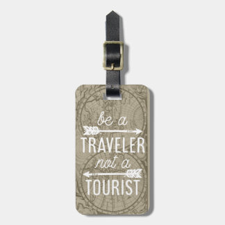 Be a Traveler Not a Tourist Quote Luggage Tag