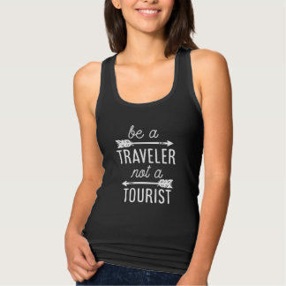 Be a Traveler Not a Tourist Typography Quote Tank