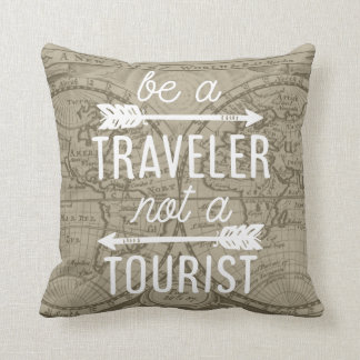 Be a Traveler Not a Tourist Typography Quote Throw Pillow