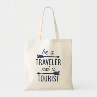 Be a Traveler Not a Tourist Typography Quote Tote Bag