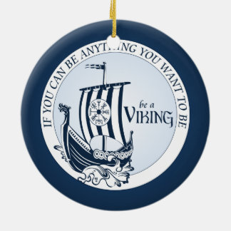 Be A Viking! Round Ceramic Ornament