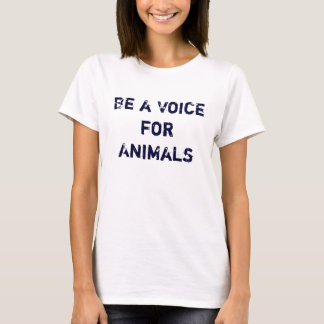 Be a Voice for Animals T-Shirt