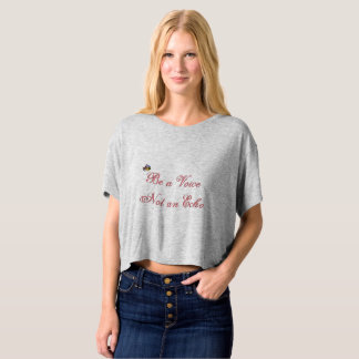 """Be a Voice, Not an Echo"" T-shirt"