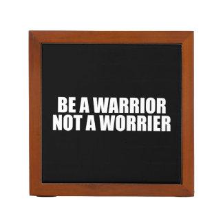 Be A Warrior, Not A Worrier - Motivational Words Desk Organizer