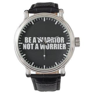 Be A Warrior, Not A Worrier - Motivational Words Watches