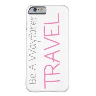 """Be A Wayfarer"" Phone Case"