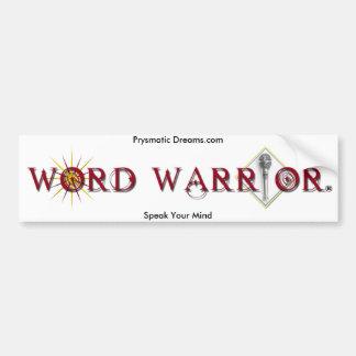 Be A Word Warrior Bumper Sticker