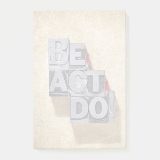 Be, Act , Do Post-it Notes