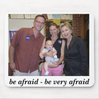 Be Afraid Mouse Pad