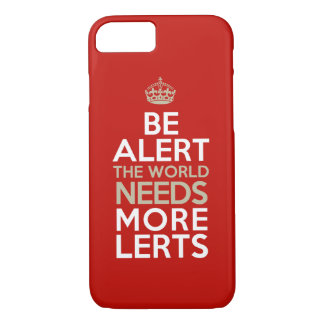 Be Alert! The world needs more lerts! iPhone Case