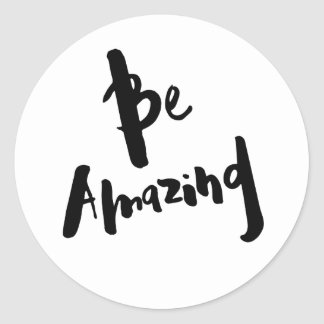 """Be Amazing"" - Inspirational Stickers"