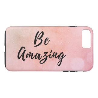 Be Amazing Motivational Inspirational Quote iPhone 8 Plus/7 Plus Case