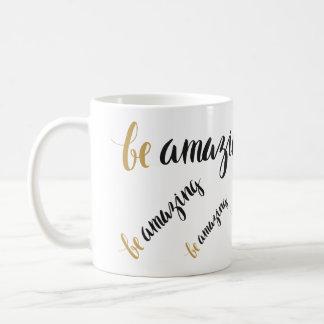 'Be amazing' Mug