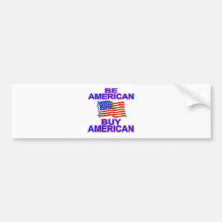 Be American Bumper Sticker
