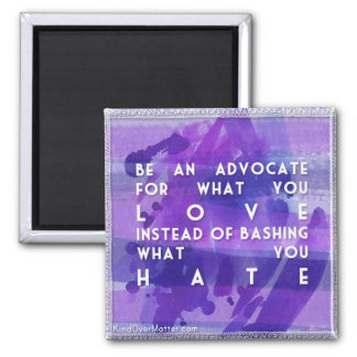Be an advocate square magnet