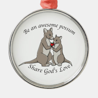 Be an awesome possum - share God's love Silver-Colored Round Ornament