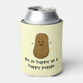 Be As Happy As A Happy Potato Can Cooler