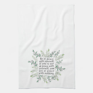 Be At Peace With Yourself Kitchen Towel