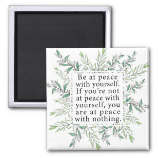 Be At Peace With Yourself Magnet