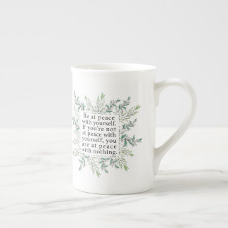 Be At Peace With Yourself Tea Cup