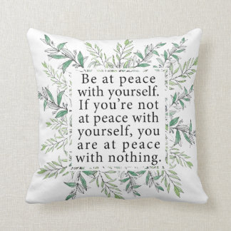Be At Peace With Yourself Throw Pillow