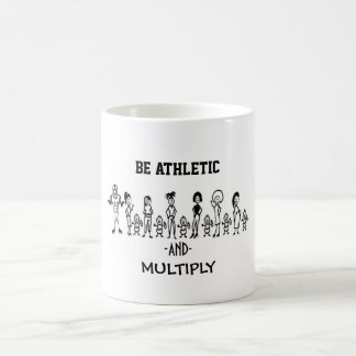 Be Athletic and Multiply Classic White Coffee Mug