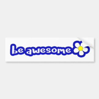 be awesome - blue bumper sticker