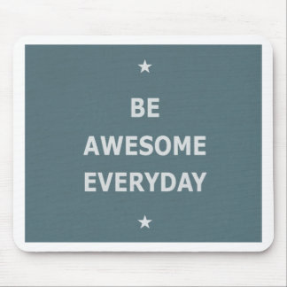 Be Awesome Everyday Mouse Pad
