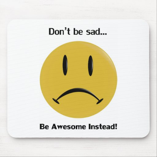Be Awesome Instead Mouse Pad