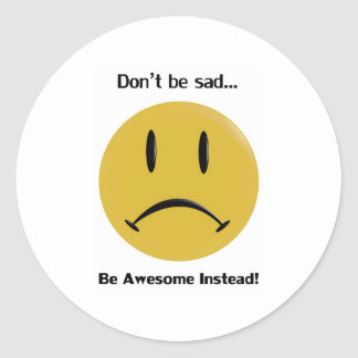 Be Awesome Instead Sticker