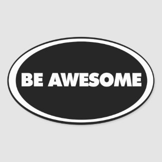 Be Awesome Oval Sticker
