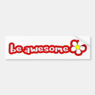 be awesome - red bumper sticker
