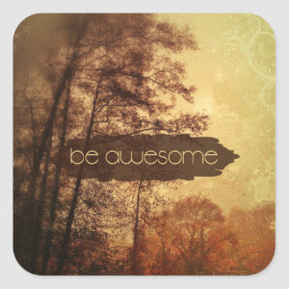 Be Awesome Square Sticker