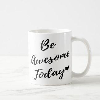 Be Awesome Today <3 Coffee Mug