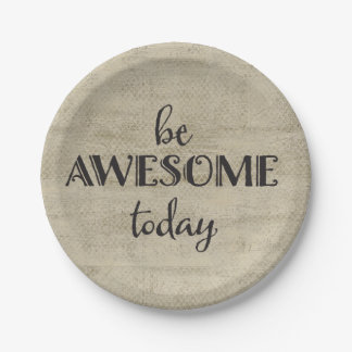 Be Awesome Today 7 Inch Paper Plate