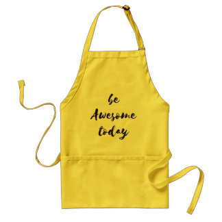 Be Awesome Today Apron