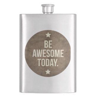 Be awesome today hip flask