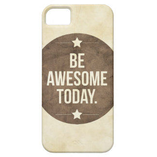 Be awesome today iPhone 5 case