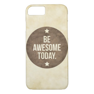 Be awesome today iPhone 8/7 case