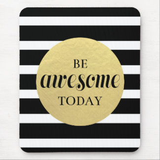 Be Awesome Today Mousepad