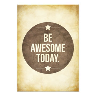 Be awesome today photograph