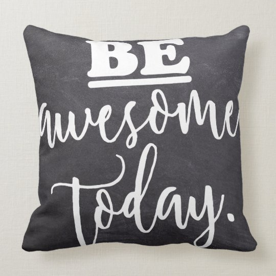 Be AWESOME today - Positive Words Throw Pillow
