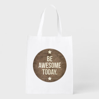 Be awesome today reusable grocery bag