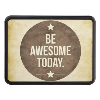 Be awesome today trailer hitch cover