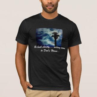 ''Be Back Shortly...'' T-Shirt