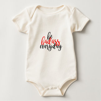 Be badass everyday baby bodysuit