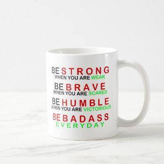 Be Badass Everyday Classic White Coffee Mug