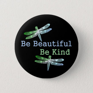 Be Beautiful, Be Kind Dragonflies Round 2 Inch Round Button