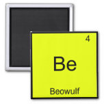 Be - Beowulf Funny Chemistry Element Symbol Tee Magnet