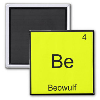 Be - Beowulf Funny Chemistry Element Symbol Tee Square Magnet